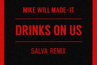 Mike WiLL Made-It featuring The Weeknd - Drinks On Us (Salva Remix)