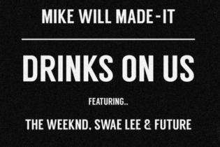 Mike WiLL Made-It featuring The Weeknd, Swae Lee & Future - Drinks On Us (Remix)