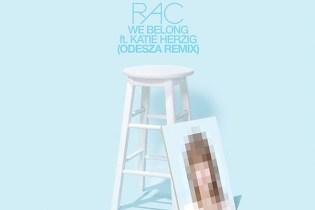 RAC featuring Katie Herzig – We Belong (ODESZA Remix)