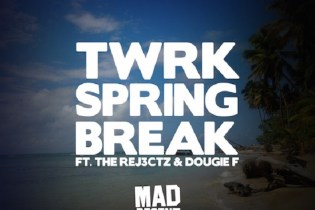 TWRK featuring The Rej3ctz & Dougie F - Spring Break