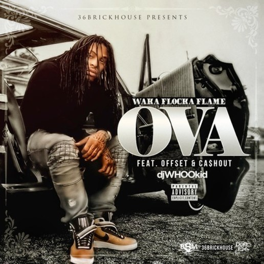 Waka Flocka Flame featuring Offset and Ca$h Out - OVA