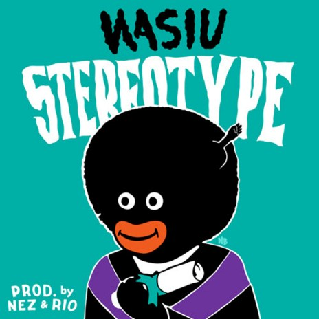 Wasiu - Stereo Type (Produced by Nez & Rio)