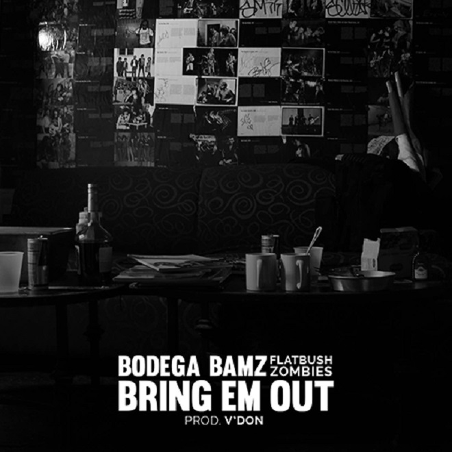 Bodega Bamz featuring Flatbush Zombies - Bring Em Out