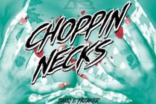 Darq E Freaker featuring Dai Burger - Choppin Necks