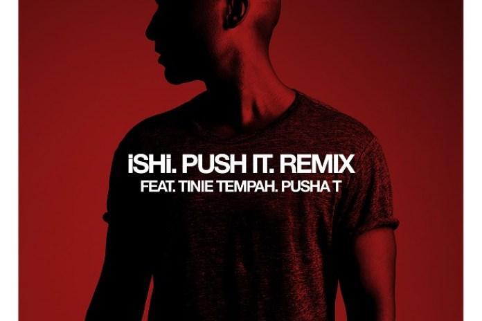 iSHi featuring Pusha T - Push It (Tinie Tempah Remix)