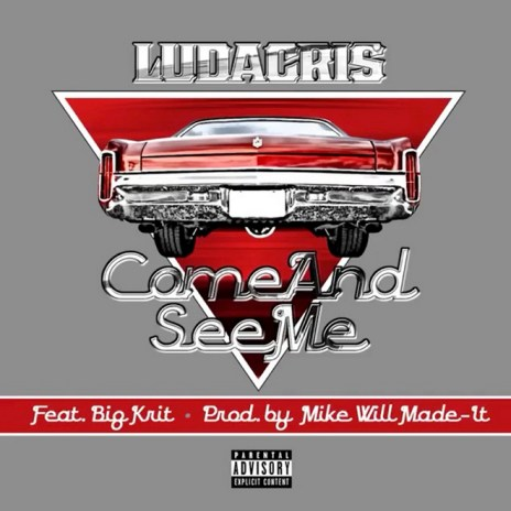 Ludacris Featuring Big K.R.I.T. - Come And See Me
