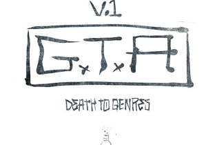 Stream GTA's New 'Death To Genres' Vol. 1 EP
