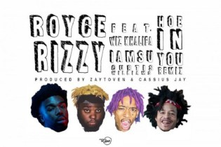Royce Rizzy featuring Iamsu!, Curtis Williams & Wiz Khalifa - Hoe In You (Remix)