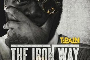 T-Pain's 'The Iron Way' features The-Dream, Migos, Big K.R.I.T. & More