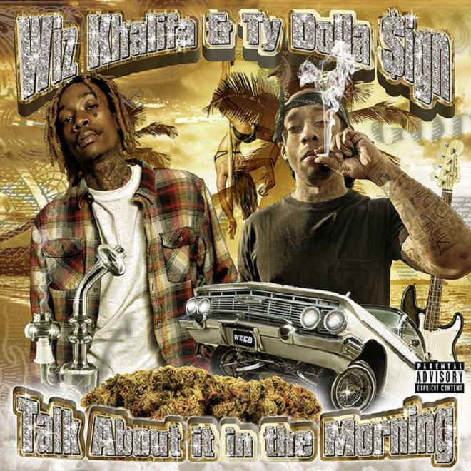 Wiz Khalifa & Ty Dolla $ign - Talk About It In The Morning (EP)