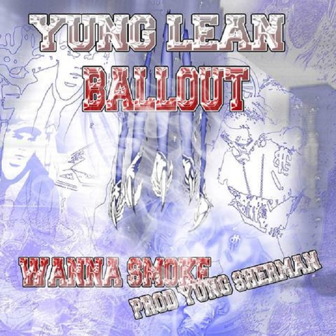 Yung Lean featuring Ballout - Wanna Smoke