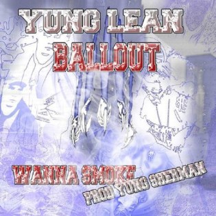 Yung Lean featuring Ballout - Wanna Smoke
