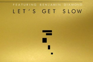 Aeroplane featuring Benjamin Diamond - Let's Get Slow