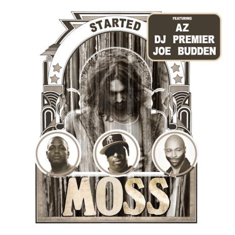PREMIERE: MoSS featuring AZ, Joe Budden & DJ Premier - Started