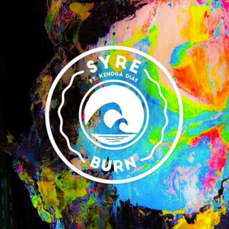 SYRE featuring Kendra Dias - Burn