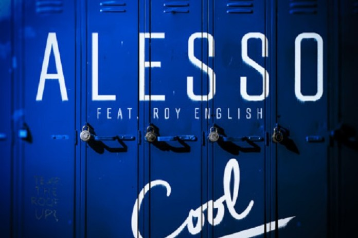 Alesso featuring Roy English - Cool (Autograf Remix)