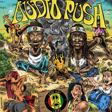 Audio Push - The Good Vibe Tribe (Mixtape)