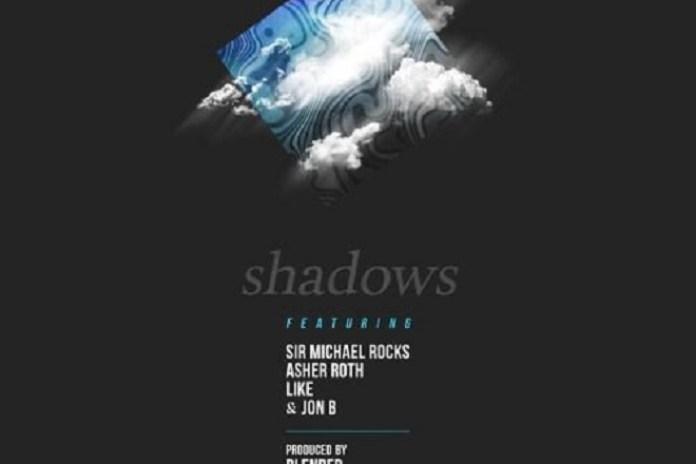 Blended Babies featuring Sir Michael Rocks, Asher Roth, Like & Jon B - Shadows