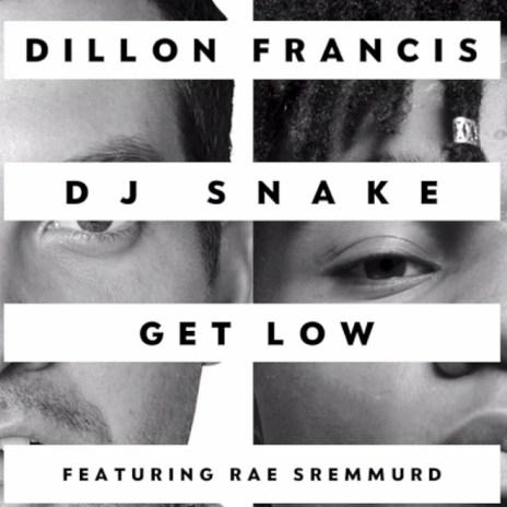 Dillon Francis & DJ Snake featuring Rae Sremmurd - Get Low (Remix)