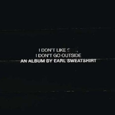 Earl Sweatshirt - I Don't Like Shit, I Don't Go Outside (Review)