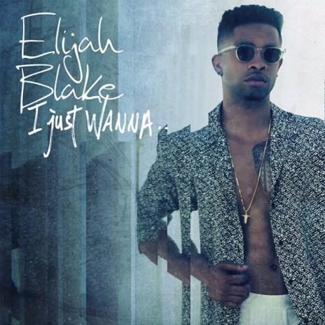 Elijah Blake featuring Dej Loaf - I Just Wanna.. (Remix)