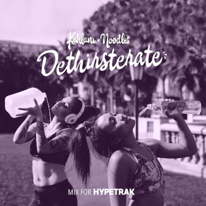 HYPETRAK Work Out Mix: Kehlani & Noodles - DETHIRSTERATE