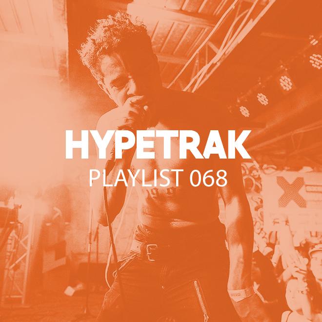 HYPETRAK Playlist 068