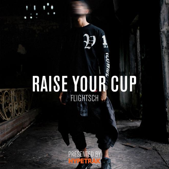 HYPETRAK Presents: FlightSch - Raise Your Cup