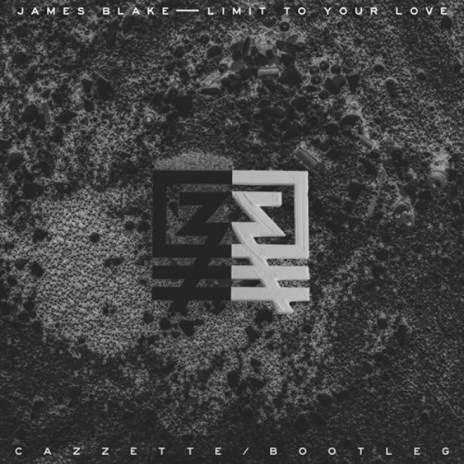 James Blake - Limit To Your Love (Cazzette Bootleg)