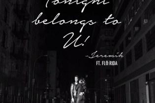 Jeremih featuring Flo Rida - Tonight Belongs To U!