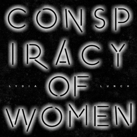 Nicolas Jaar's Label to Reissue Lydia Lunch's 'Conspiracy of Women'
