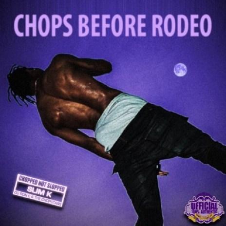OG Ron C & The Chopstars: Travi$ Scott - CHOPS Before Rodeo (Chop Not Slop)