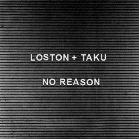 PREMIERE: Loston + Ta-ku - No Reason