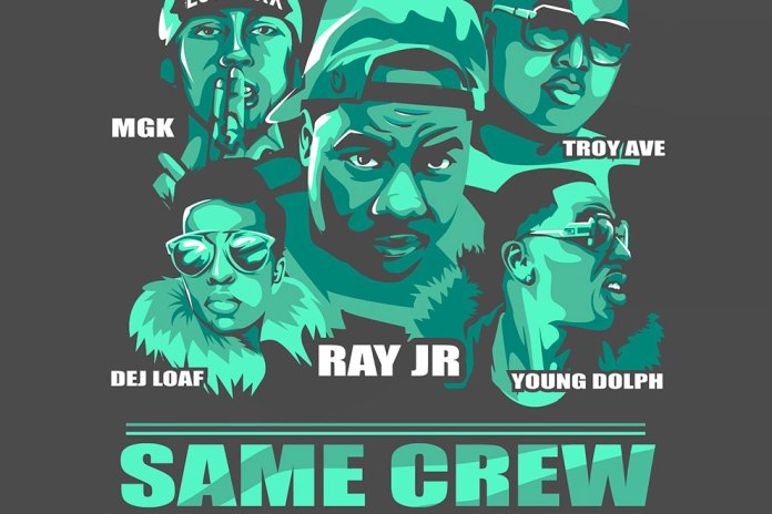 Ray Jr ft. Dej Loaf, Troy Ave, Young Dolph & Machine Gun Kelly – Same Crew (Remix)