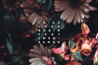 Ta-ku featuring JMSN & Sango - Love Again