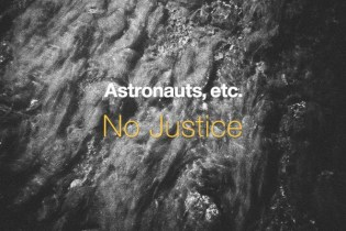 Astronauts, etc. - No Justice