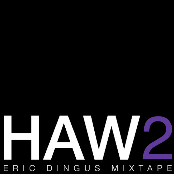 October's Very Own Presents: 'HAW2 Eric Dingus' (Mixtape)