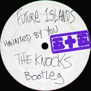 Future Islands - Haunted By You (The Knocks Bootleg)