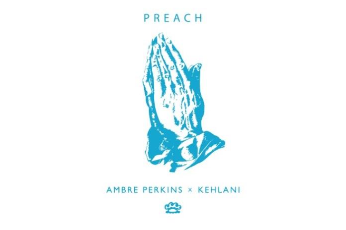 Kehlani x Ambré - Preach (Produced by Erick Bardales)