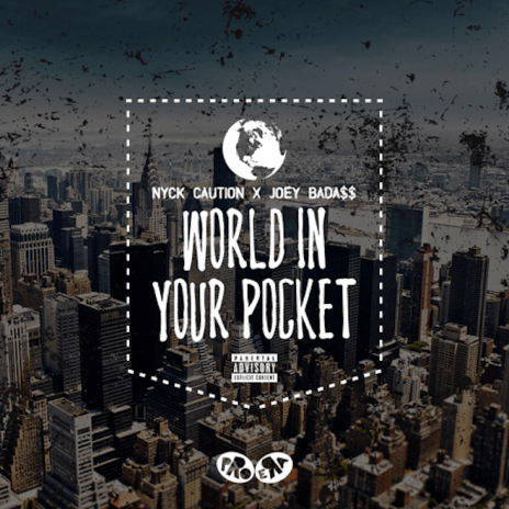 Nyck Caution featuring Joey Bada$$ - World In Your Pocket