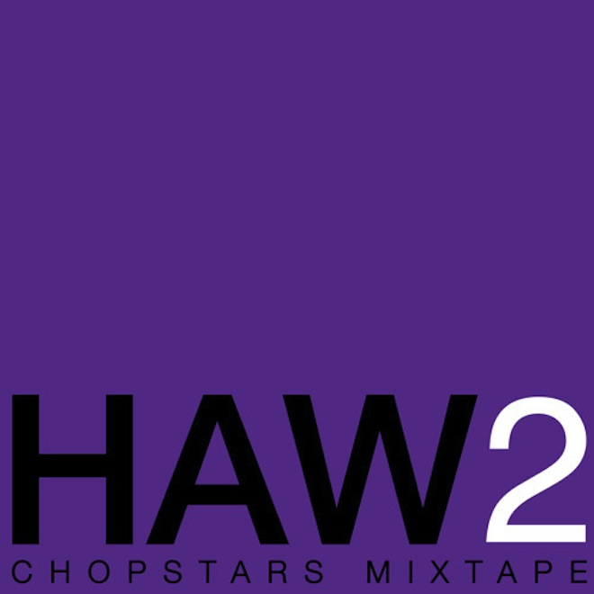 October's Very Own Presents: 'HAW2 Chopstars' (Mixtape)