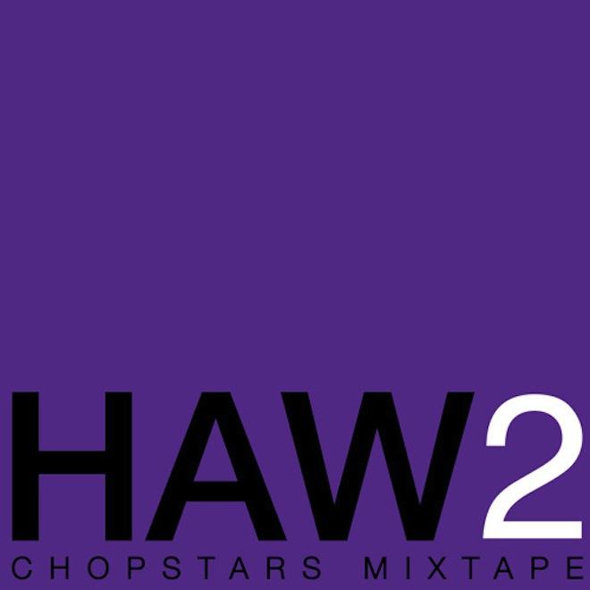 October's Very Own Presents: 'HAW2 Chopstars' (Mixtape)