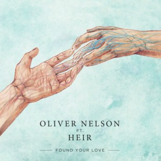 Oliver Nelson featuring Heir - Found Your Love