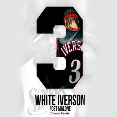 Post Malone - White Iverson (J-Louis Remix)