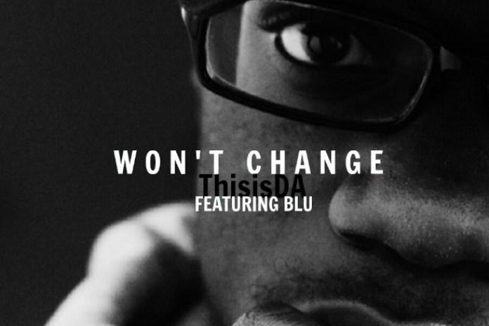 ThisisDA featuring Blu - Won't Change