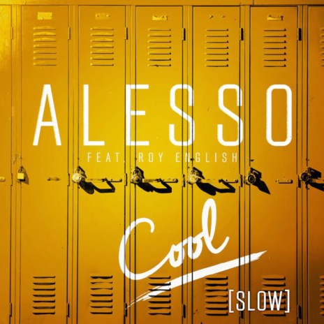 Alesso featuring Roy English - Cool (Slow)
