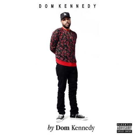 Dom Kennedy Reveals Tracklist to Self-Titled Album