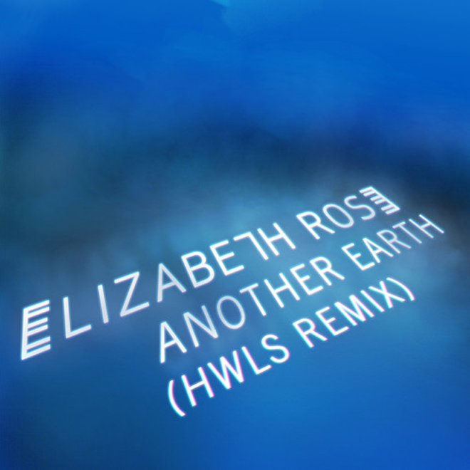 Elizabeth Rose - Another Earth (HWLS Remix)