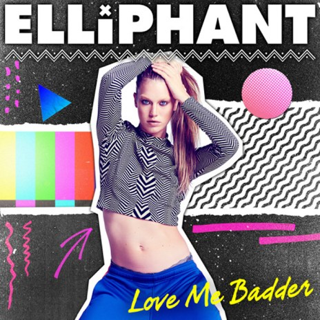 Elliphant - Love Me Badder
