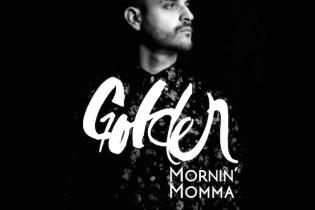 Golden - Mornin' Momma